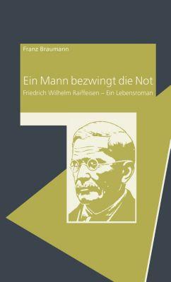 Ein Mann bezwingt die Not, Franz Braumann