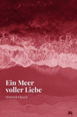 Ein Meer voller Liebe, Heinrich Eliasch