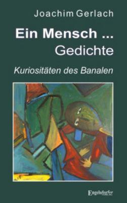 Ein Mensch ... - Gedichte - Joachim Gerlach |