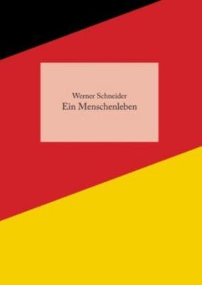 Ein Menschenleben, Werner Schneider