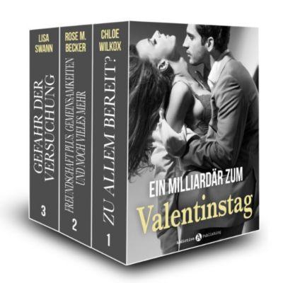 Ein Milliardär zum Valentinstag, Chloe Wilkox, Lisa Swann, Rose M. Becker