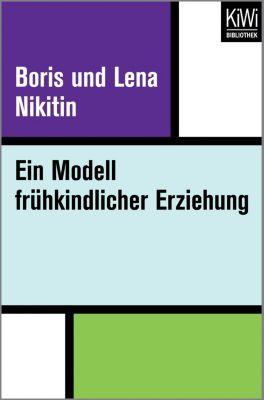 Ein Modell frühkindlicher Erziehung - Boris und Lena Nikitin  