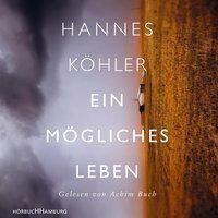 Ein mögliches Leben, 6 Audio-CDs, Hannes Köhler