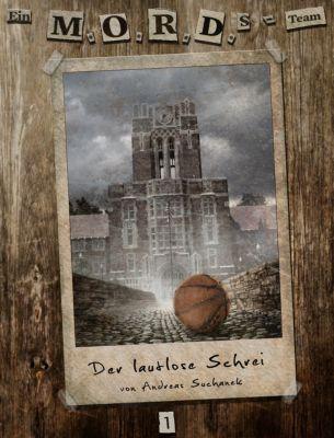 Ein MORDs-Team, Band 1: Der lautlose Schrei (All-Age Krimi), Andreas Suchanek