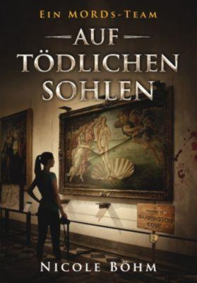 Ein MORDs-Team - Band 2: Auf tödlichen Sohlen (All-Age Krimi), Nicole Böhm