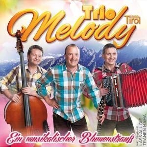 Ein Musikalischer Blumenstrauss, Trio Melody aus Tirol