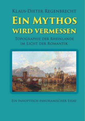 Ein Mythos wird vermessen, Klaus-Dieter Regenbrecht