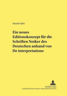 Ein neues Editionskonzept für die Schriften Notkers des Deutschen anhand von De interpretatione, Harald Saller