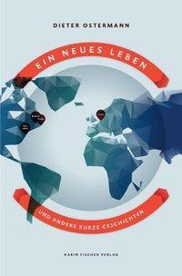 Ein neues Leben und andere kurze Geschichten - Dieter Ostermann pdf epub