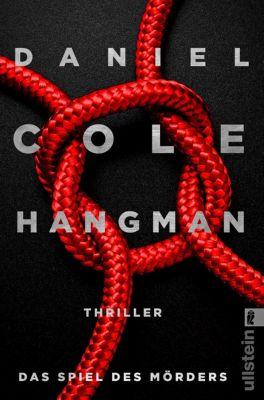 Ein New-Scotland-Yard-Thriller: Hangman. Das Spiel des Mörders, Daniel Cole