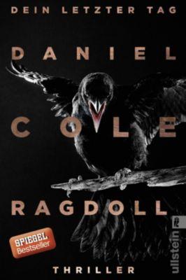 Ein New-Scotland-Yard-Thriller: Ragdoll - Dein letzter Tag, Daniel Cole