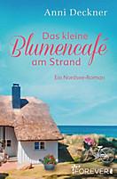 Ein Nordsee-Roman: 7 Das kleine Blumencafé am Strand, Anni Deckner