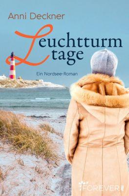 Ein Nordsee-Roman: Leuchtturmtage, Anni Deckner