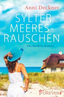 Ein Nordsee-Roman: Sylter Meeresrauschen, Anni Deckner