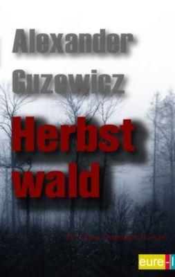Ein Ólafur Davídsson Roman: Herbstwald, Alexander Guzewicz