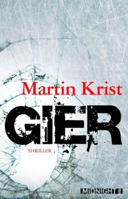 Ein Paul-Kalkbrenner-Thriller: Gier, Martin Krist