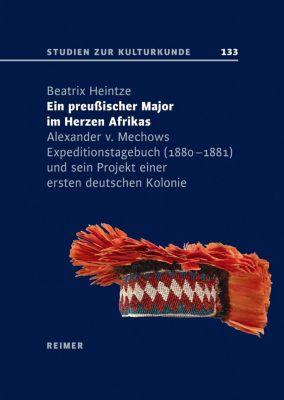 Ein preußischer Major im Herzen Afrikas - Beatrix Heintze pdf epub