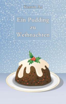 Ein Pudding zu Weihnachten, Kerstin Ax