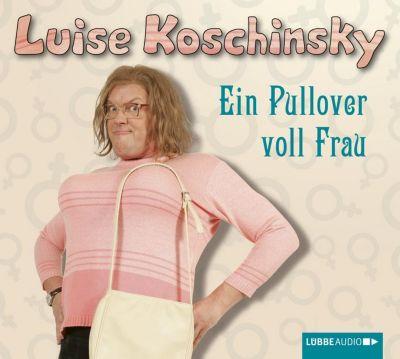 Ein Pullover voll Frau, 1 Audio-CD, Luise Koschinsky