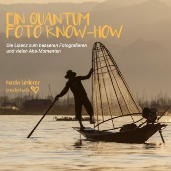 Ein Quantum Foto Know-How - Nicola Lederer |