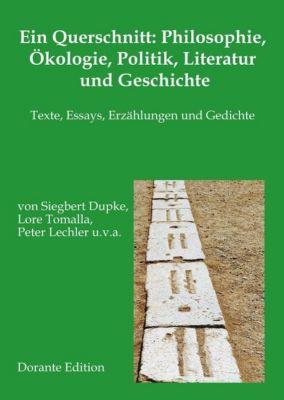 Ein Querschnitt: Philosophie, Ökologie, Politik, Literatur und Geschichte