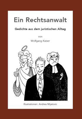 Ein Rechtsanwalt - Wolfgang Kaiser |