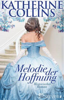 Ein-Regency-Roman: Melodie der Hoffnung, Katherine Collins
