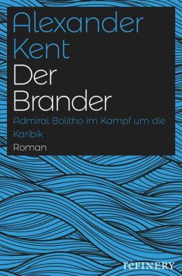 Ein Richard-Bolitho-Roman: Der Brander, Alexander Kent