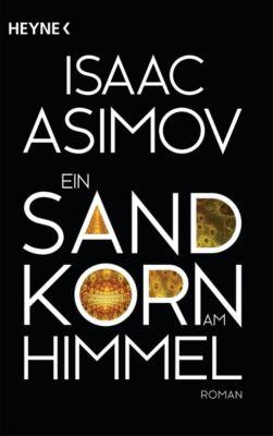Ein Sandkorn am Himmel - Isaac Asimov |