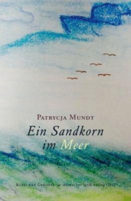 Ein Sandkorn im Meer - Patrycja Mundt |