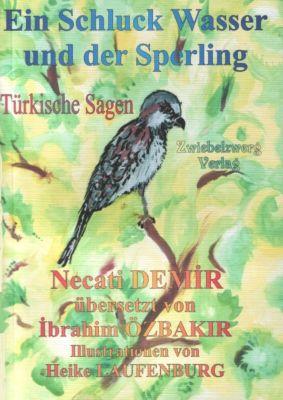 Ein Schluck Wasser und der Sperling, Necati Demir