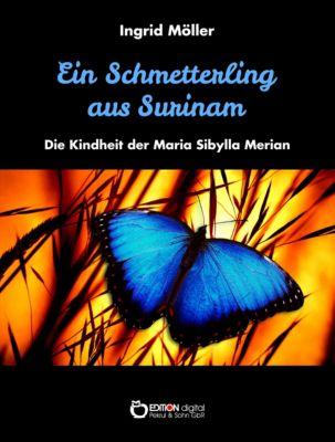 Ein Schmetterling aus Surinam, Ingrid Möller