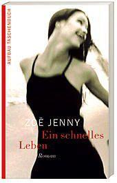 Ein schnelles Leben, Zoe Jenny