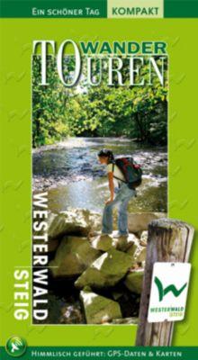Ein Schöner Tag, Wander-Touren: Westerwaldsteig, Renate Goebel, Olaf Goebel