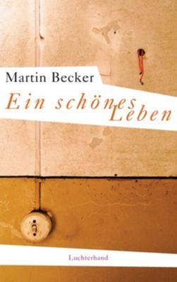 Ein schönes Leben, Martin Becker