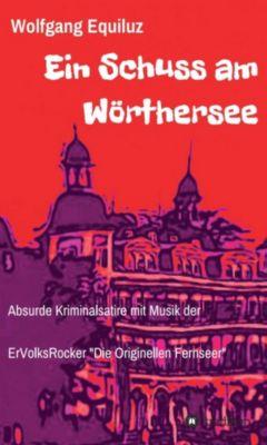 Ein Schuss am Wörthersee, Wolfgang Equiluz