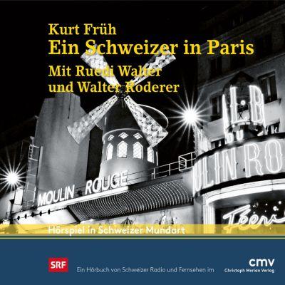 Ein Schweizer in Paris, Kurt Früh