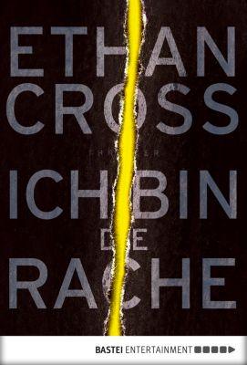 Ein Shepherd Thriller: Ich bin die Rache, Ethan Cross