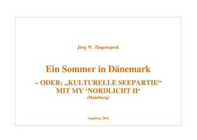 Ein Sommer in Dänemark - Jörg W. Ziegenspeck |