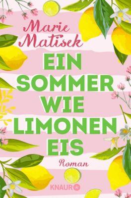 Ein Sommer wie Limoneneis, Marie Matisek