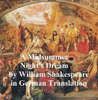 Ein Sommernachtstraum  - Mid-Summer Night's Dream, William Shakespeare