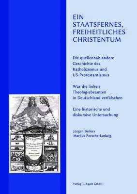 Ein staatsfernes, freiheitliches Christentum, Jürgen Bellers, Markus Porsche-Ludwig