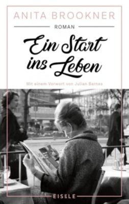 Ein Start ins Leben - Anita Brookner |