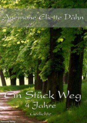 Ein Stück Weg - Anemone E. Dähn  