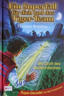 Ein Superfall für dich und das Tiger-Team Band 6: Die Gruft des Außerirdischen, Thomas Brezina