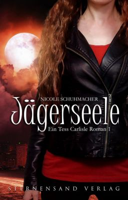 Ein Tess-Carlisle-Roman: Ein Tess-Carlisle-Roman (Band 1): Jägerseele, Nicole Schuhmacher