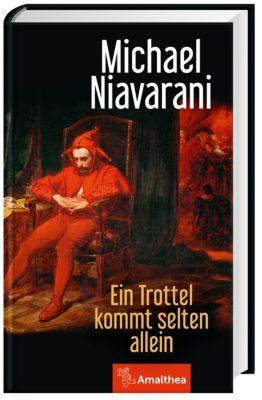 Ein Trottel kommt selten allein, Michael Niavarani