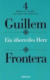 Ein überreifes Herz, Guillem Frontera