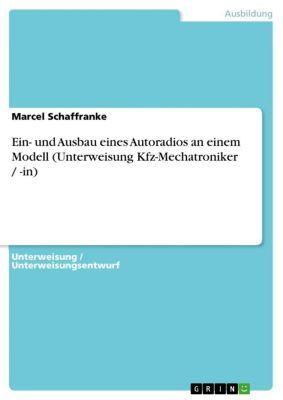 Ein- und Ausbau eines Autoradios an einem Modell (Unterweisung Kfz-Mechatroniker / -in), Marcel Schaffranke