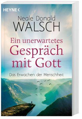 Ein unerwartetes Gespräch mit Gott - Neale D. Walsch |